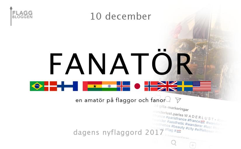 Dagens nyflaggord 10 december:Fanatör