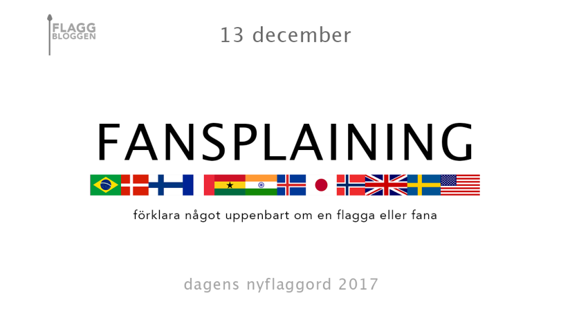 Dagens nyflaggord 13 december: Fansplaining