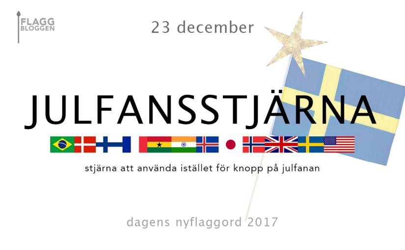 Dagens nyflaggord 23 december:Julfansstjärna