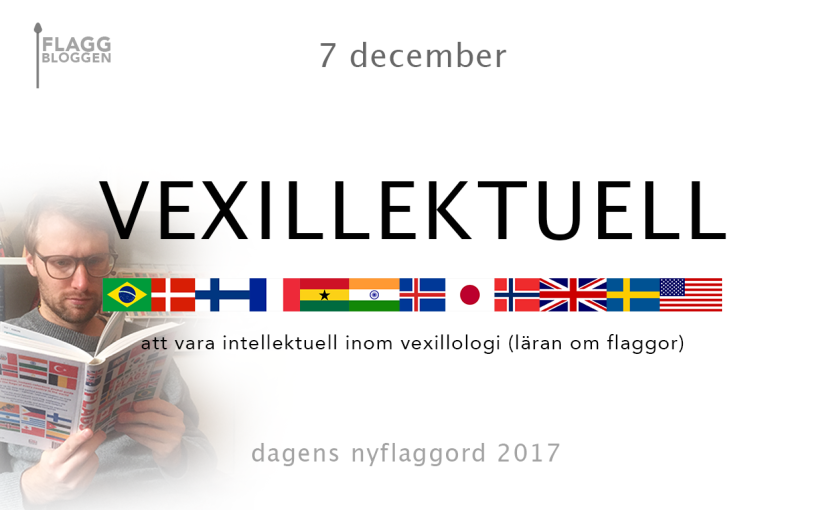 Dagens nyflaggord 7 december:Vexillektuell